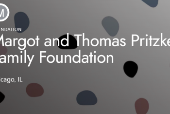 Margot and Thomas Pritzker Family Foundation